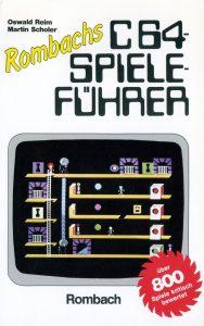 Rombachs C64-Spieleführer, Band I von Oswald Reim und Martin Scholer erschien 1984. (Bild: Rombach Verlag)
