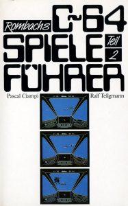 Rombachs C64-Spieleführer, Band II von Pascal Ciampi und Ralf Tellgmann erschien 1986. (Bild: Rombach Verlag)